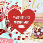 25 DIY Valentine's Mason Jar Gifts That Everyone Will Fall In Love With