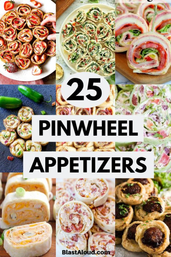 Pinwheel Appetizers & Pinwheel roll ups