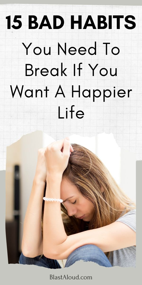 Bad habits to break if you want to be happy