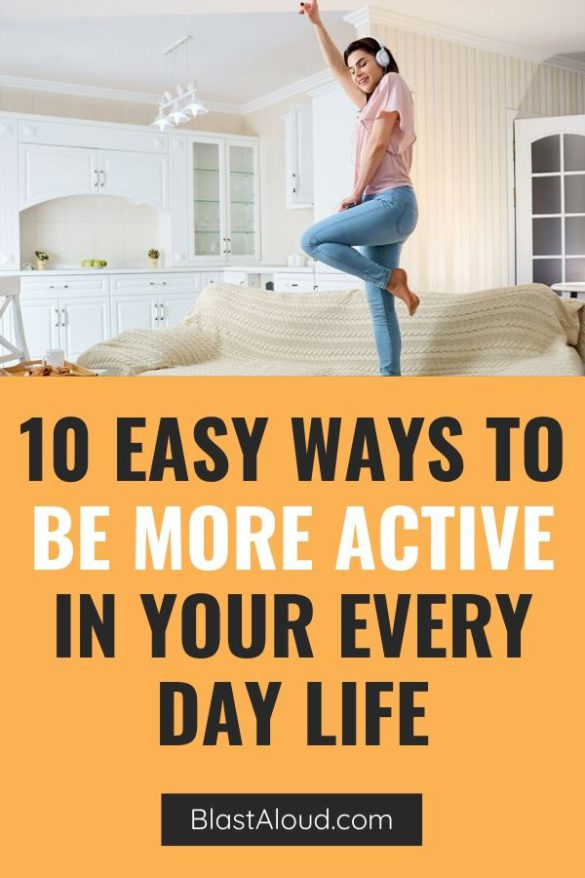 10 Easy ways to be more active