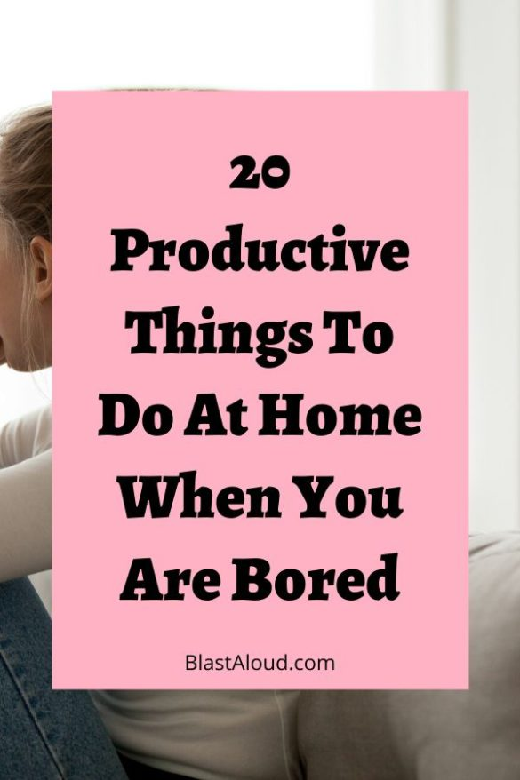 Productive things to do at home when bored