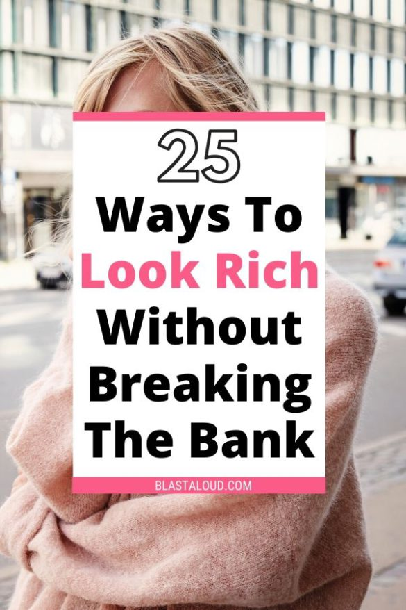 25 Cheap ways to look rich and classy