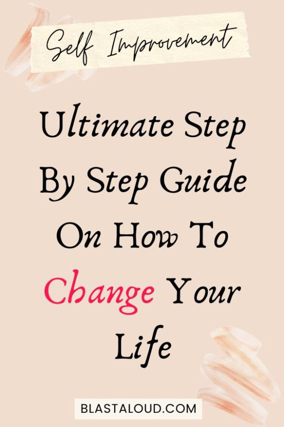 15 Tips On How To Change Your Life For The Better