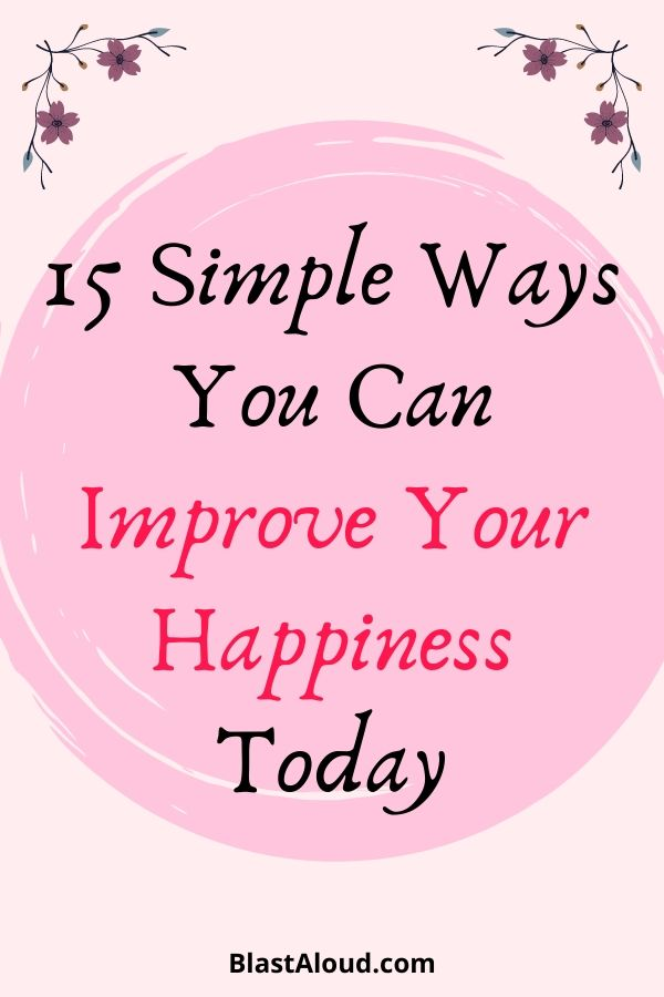 15 Ways To Improve Your Happiness