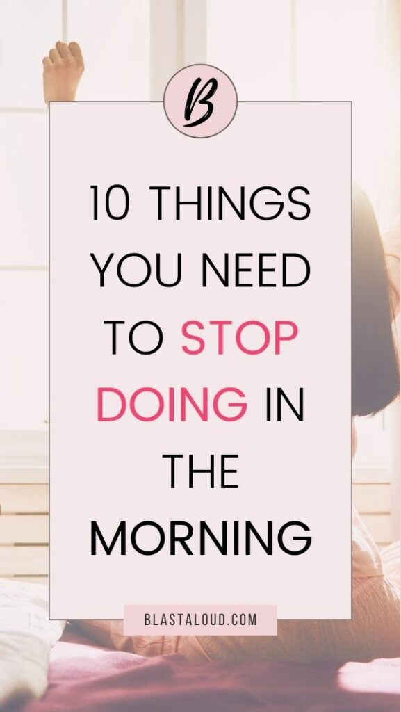 Things To Stop Doing In The Morning
